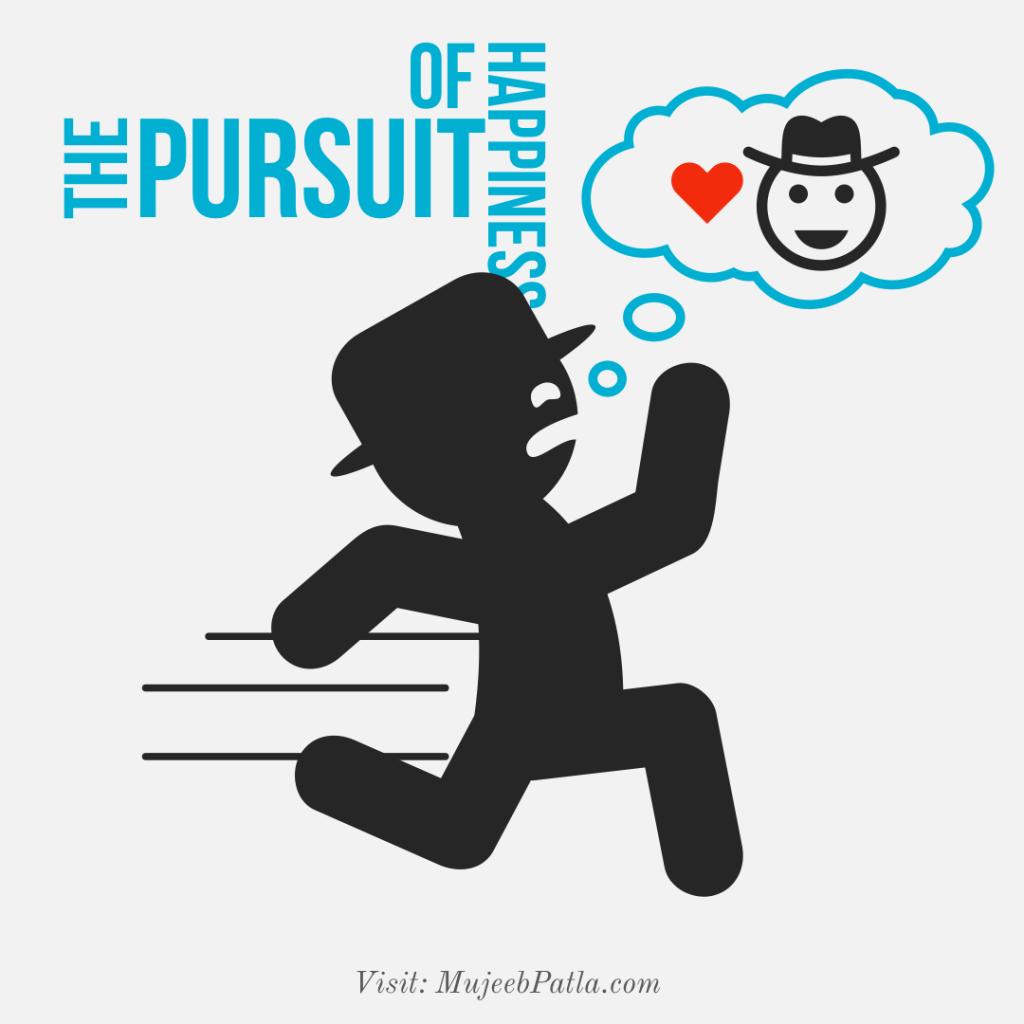 Mujeeb patla Pursuit of happiness
